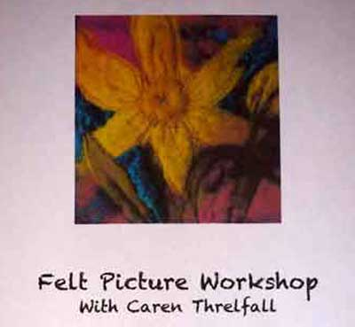 Caren Threlfall Felt picture workshop